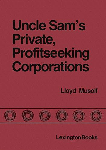 9780669055320: Uncle Sam's Private Profitseeking Corporations: Comsat, Fannie Mae, Amtrak, and Conrail
