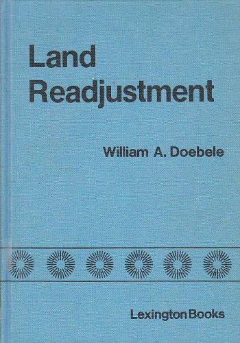 Land Readjustment: A Different Approach to Financing Urbanization: William A. Doebele