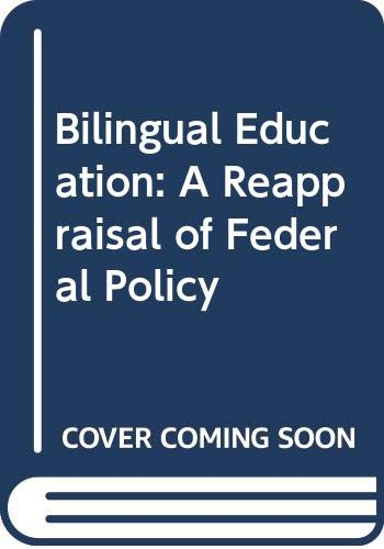 9780669058857: Bilingual Education : A Reappraisal of Federal Policy