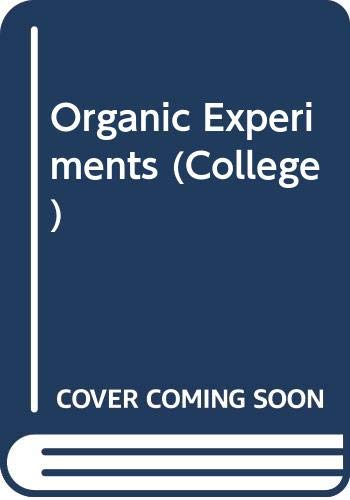 Organic Experiments (College): Editor-Louis F. Fieser;