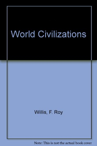 World Civilizations (0669059641) by F. Roy Willis