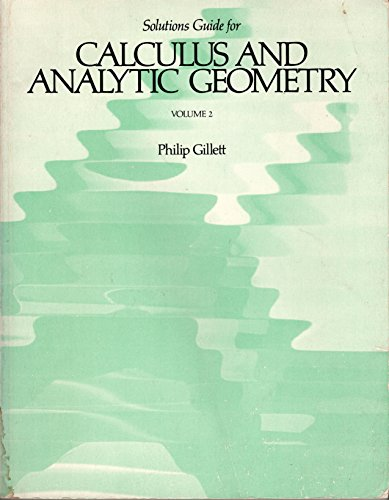 9780669060614: Solutions Guide for Calculus and Analytic Geometry, Second Edition, Volume 2 (Chapters 8 through 14)
