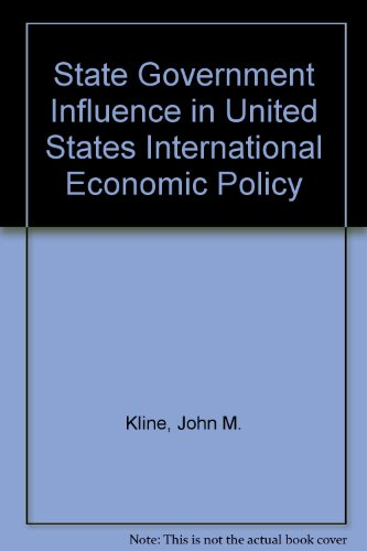 State government influence in U.S. international economic policy: Kline, John M