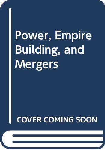 9780669064391: Power, Empire Building, and Mergers