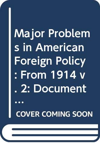 9780669064506: Major Problems in American Foreign Policy: To 1914 v. 1: Documents and Essays (College)