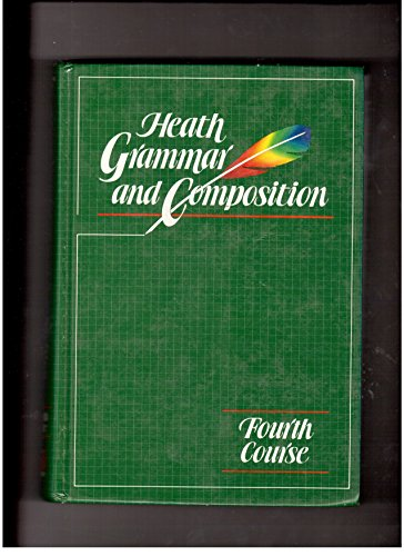 9780669065831: Heath Grammar and Composition Fourth Course