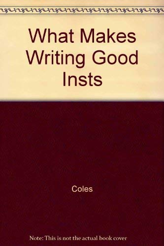 9780669066135: What Makes Writing Good Insts