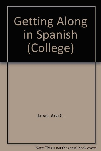 9780669067118: Getting Along in Spanish (College)