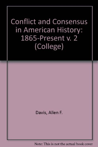 Conflict or Consensus in Modern American History: Allen Davis; Harold