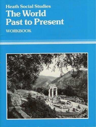 The World Past to Present (Heath Social Studies, Workbook): D.C. Heath and Company