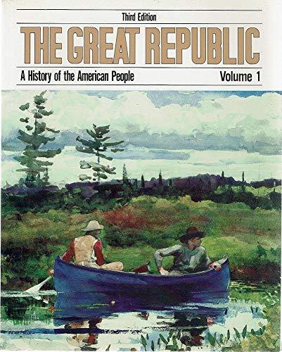 Great Republic: v. 1: History of the: Bailyn, Bernard, etc.