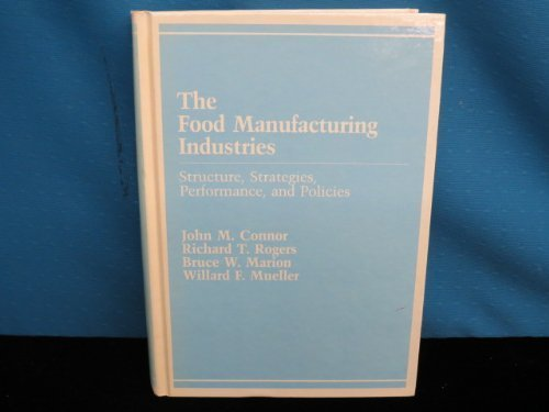 Food Manufacturing Industries: Structure, Strategies, Performance, and Policies