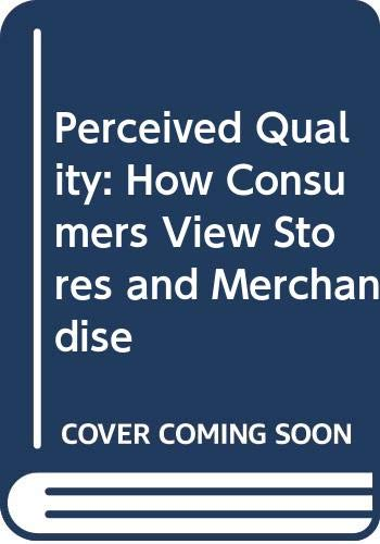 9780669082722: Perceived Quality: How Consumers View Stores and Merchandise (The Advances in retailing series)