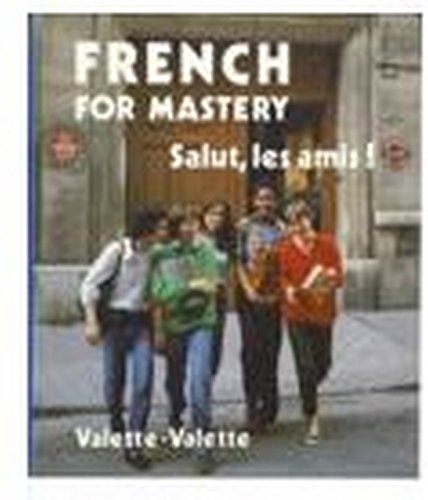 9780669085303: French for Mastery: Salut, Les Amis!