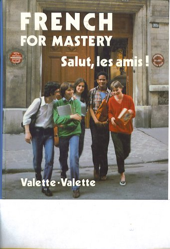 9780669085310: French Mastery Salut, Les Amis (Bk. 1) (Teacher's Edition, teacher's edition)