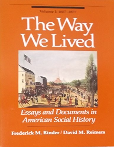 The Way We Lived: Essays and documents: Binder, Frederick M.;