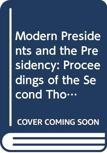 9780669094688: Modern Presidents and the Presidency: Proceedings of the Second Thomas P. O'Neill, Jr. Symposium on American Politics, Department of Political Science, Boston College