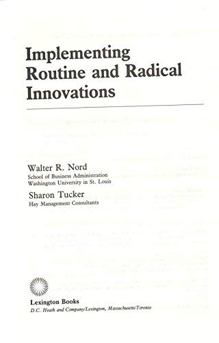 9780669095654: Implementing Routine and Radical Innovations (Issues in Organization and Management Series)