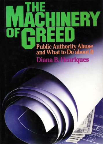 9780669098099: The Machinery of Greed: Public Authority Abuse and What to Do About It