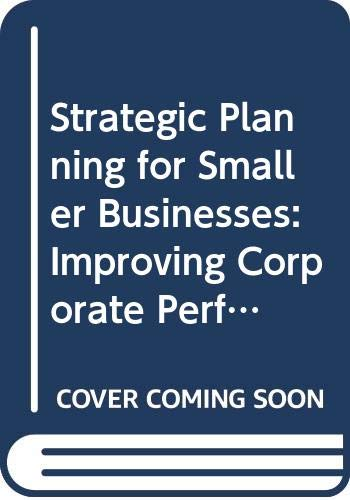 9780669098150: Strategic Planning for Smaller Businesses: Improving Corporate Performance and Personal Reward