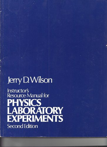 Physics Laboratory Experiments: Instructor's Gde (College): Wilson, Jerry D.