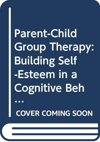 9780669099348: Parent-Child Group Therapy: Building Self-Esteem in a Cognitive Behavioral Group