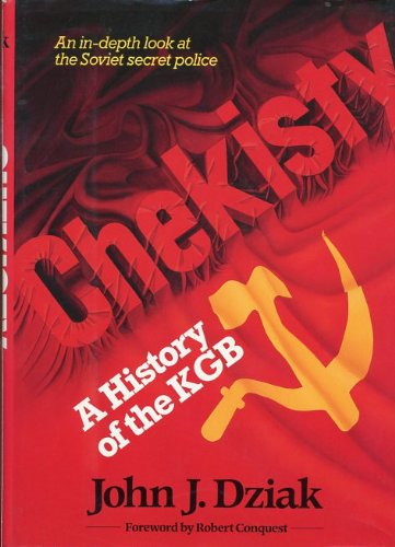 Chekisty: A History of the KGB.: DZIAK, John J.