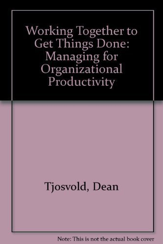 9780669108347: Working Together to Get Things Done: Managing for Organizational Productivity (Issues in organization and management series)