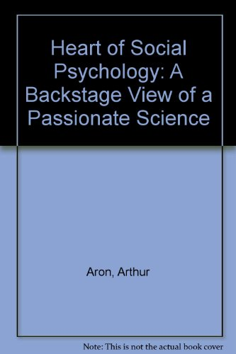 9780669109894: Heart of Social Psychology: A Backstage View of a Passionate Science
