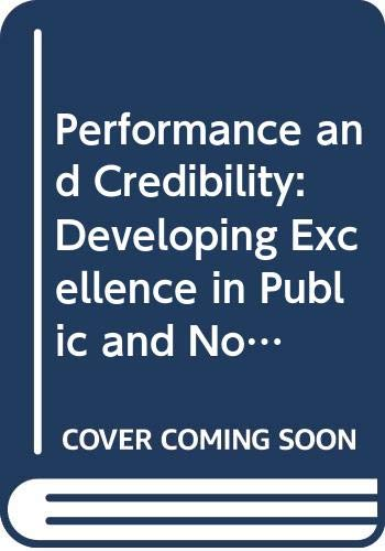 9780669110371: Performance and Credibility: Developing Excellence in Public and Nonprofit Organizations