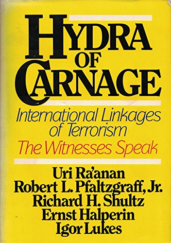9780669111361: Hydra of Carnage: International Linkages of Terrorism and Low Intensity Operations : The Witnesses Speak: 1