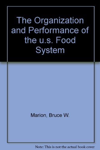 9780669112207: The Organization and Performance of the U.S. Food System