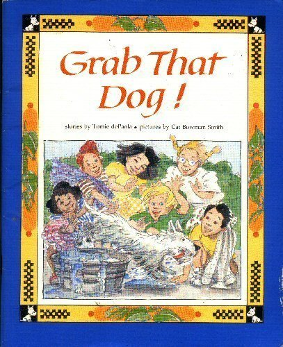 Grab That Dog!: Tomie dePaola, Sherry Forman Litwack