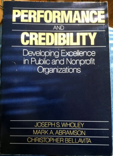 9780669116809: Performance and Credibility: Developing Excellence in Public and Nonprofit Organizations