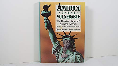 9780669120806: America the Vulnerable: The Threat of Chemical and Biological Warfare