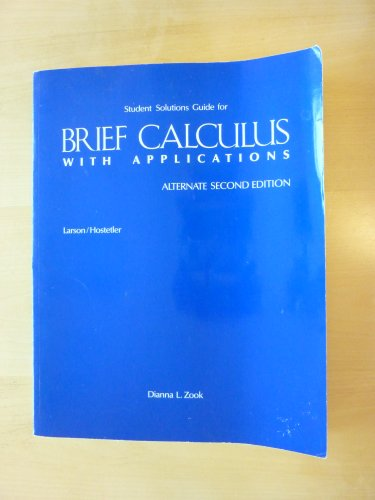 9780669121872: Student Solutions Guide for Brief Calculus with Applications, Larson/Hostetler (Alternate Second Edition)