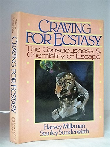 9780669123371: Craving for Ecstasy: The Consciousness and Chemistry of Escape