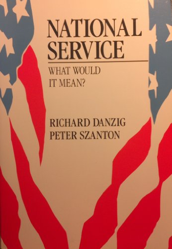 9780669123746: National Service: What Would It Mean?