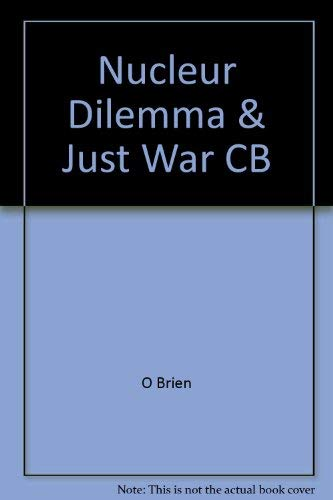 The Nuclear Dilemma and the Just War Tradition (0669125997) by William V. O'Brien; John Langan