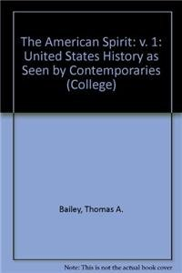 9780669128000: The American Spirit, I: United States History as Seen by Contemporaries (College)