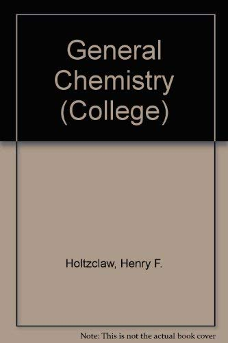 General Chemistry (College): Henry F. Holtzclaw