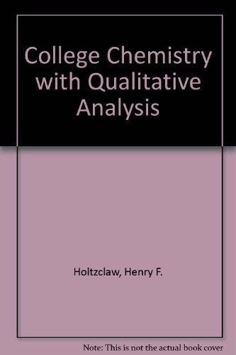 9780669128635: College Chemistry with Qualitative Analysis
