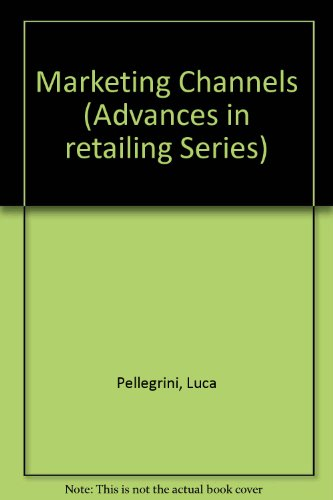 Marketing Channels: Relationships and Performance (Advances in: Pellegrini, Luca, Reddy,