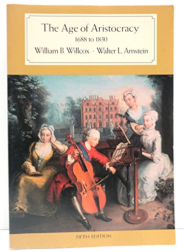 The Age of Aristocracy, 1688 to 1830 (History of England): William Bradford Willcox