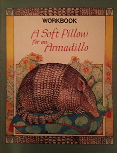 A Soft Pillow for an Armadillo: Workbook