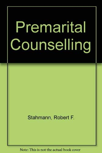 Premarital Counseling: The Professional's Handbook: Stahmann, Robert F.;Hiebert, William J.