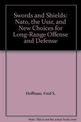 9780669142495: Swords and Shields: Nato, the Ussr, and New Choices for Long-Range Offense and Defense