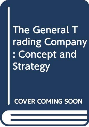 9780669142969: The General Trading Company: Concept and Strategy