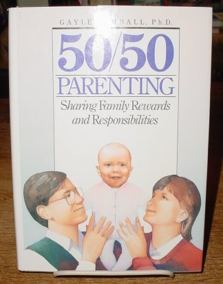 9780669148664: 50-50 Parenting: Sharing Family Rewards and Responsibilities