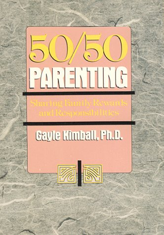 9780669148671: 50/50 Parenting: Sharing Family Rewards and Responsibilities